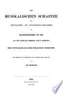 Die musikalischen Schätze der königlichen und Universitätsbibliothek zu Königsberg in Pr. aus dem Nachlasse Friedr. Aug. Gotthold's