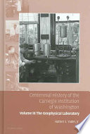 Centennial History of the Carnegie Institution of Washington  Volume 3  The Geophysical Laboratory
