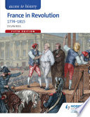 Access to History  France in Revolution 1774 1815 Fifth Edition