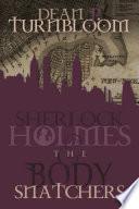 Sherlock Holmes and The Body Snatchers