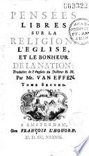 Pensées libres sur la religion, l'Eglise et le bonheur de la nation, traduites de l'anglois du Docteur B. M. [Bernard de Mandeville] par Mr Van Effen