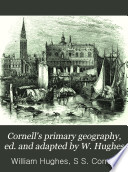 Cornell's primary geography, ed. and adapted by W. Hughes