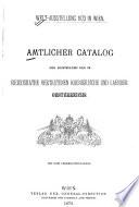 Amtlicher Catalog der Ausstellung der im Reichsrathe vertretenen Königreiche und Länder Österreichs