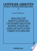 Sprachliche Deritualisierung und kommunikativer Wandel durch den gesellschaftlichen Umbruch in der DDR
