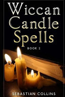 Wiccan Candle Spells Book 2