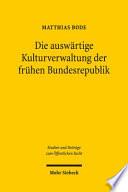Die auswärtige Kulturverwaltung der frühen Bundesrepublik
