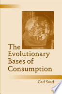 The Evolutionary Bases of Consumption Darwinian Principles In Understanding Our
