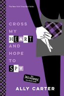 Cross My Heart and Hope to Spy (10th Anniversary Edition) by Ally Carter