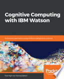 Cognitive Computing With Ibm Watson