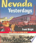 Nevada Yesterdays Of Their Own Rich History Served Up By