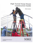 High Tunnel Hoop House Construction Guide