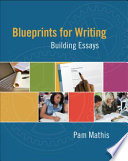 Blueprints for Writing  Building Essays