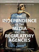 The Independence of the Media and Its Regulatory Agencies