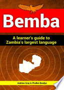 Bemba  A Learner s Guide to Zambia s Largest Language