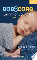 BabyCare: Caring for Your Baby: Birth to 6 months