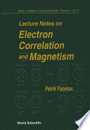 Lecture Notes on Electron Correlation and Magnetism