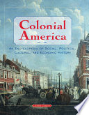Colonial America  An Encyclopedia of Social  Political  Cultural  and Economic History
