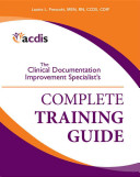 The Clinical Documentation Improvement Specialist s Complete Training Guide