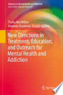 New Directions in Treatment  Education  and Outreach for Mental Health and Addiction Book PDF