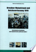 Dresdner Maiaufstand und Reichsverfassung 1849