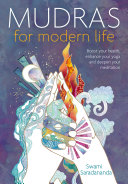 Mudras For Modern Life : highly effective hand gestures that boost health and...