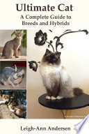Ultimate Cat  A Complete Guide to Breeds and Hybrids
