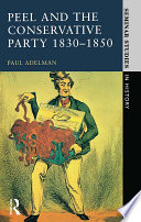 Peel and the Conservative Party 1830 1850