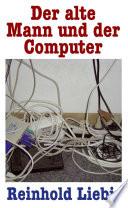 Der alte Mann und der Computer
