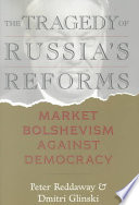 The Tragedy of Russia s Reforms