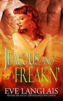 Jealous and Freakn