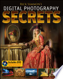 Rick Sammon's Digital Photography Secrets : in the digital photography industry...
