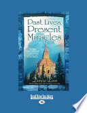 Past Lives  Present Miracles
