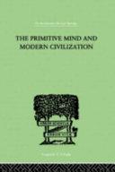Book The Primitive Mind and Modern Civilization