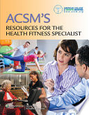 ACSM s Resources for the Health Fitness Specialist