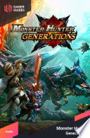 Monster Hunter Generations - Strategy Guide Will Be Regularly Updated Over The
