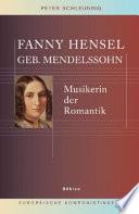 Fanny Hensel, geb. Mendelssohn