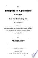Die einführung des christenthums in Sachsen durch den Frankenkönig Karl, von 775-786