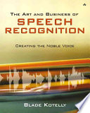 The Art and Business of Speech Recognition