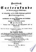 Handbuch der cacteenkunde in ihrem ganzen umfange