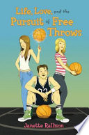Life  Love  and the Pursuit of Free Throws