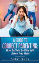 A Guide to Correct Parenting