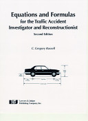 Equations and Formulas for the Traffic Accident Investigator and Reconstructionist