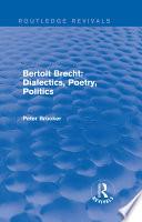 Routledge Revivals  Bertolt Brecht  Dialectics  Poetry  Politics  1988