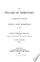 The Pillars Of Hercules  Or  A Narrative Of Travels In Spain And Morocco In 1848