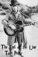 Tom Petty   the End of the Line