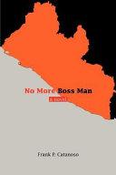 No More Boss Man