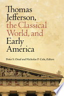 Thomas Jefferson, the Classical World, and Early America