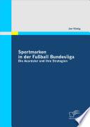 Sportmarken in der Fu  ball Bundesliga  Die Ausr  ster und ihre Strategien