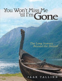 You Won't Miss Me 'til I'm Gone: The Long Journey Beyond The Shroud : to victory liner 504 written by...