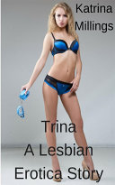 Trina A Lesbian Erotica Story